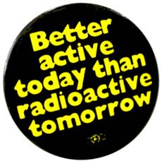 Better active today than radioactive tomorrow