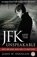 Book cover of JFK and the Unspeakable: Why He Died and Why It Matters